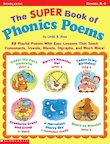 The Super Book of Phonics Poems (Grades K-3)
