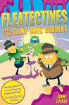 Case of the Slimy Bank Robbers