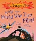 Danger Zone: Avoid Being a World War Two Pilot!