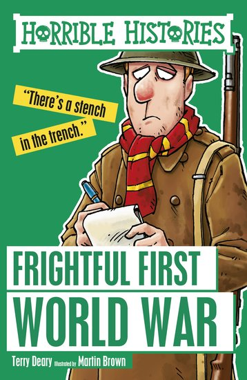 Frightful First World War - Terry Deary