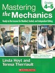 Mastering the Mechanics: Grade 4-5: Ready-to-Use Lessons for Modeled, Guided and Independent Editing
