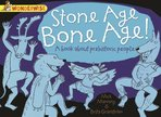 Wonderwise: Stone Age Bone Age! A Book About Prehistoric People