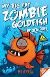 My Big Fat Zombie Goldfish: The Sea-quel