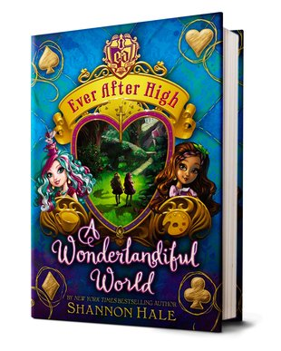 A Wonderlandiful World: Book 3 (Ever After High), Hale, Shannon, Used; Good Book