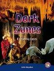 Dark Zones (PM Non-fiction) Levels 29, 30