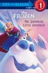 Step into Reading: Disney Frozen - Big Snowman, Little Snowman