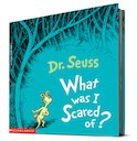 Dr Seuss: What Was I Scared Of?