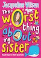The Worst Thing About My Sister (Hardback)