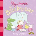 Tilly and Friends: The Best Day Ever