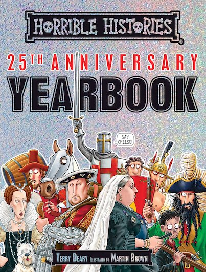 Horrible Histories 25th Anniversary Yearbook - Terry Deary