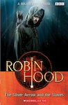 Robin Hood: The Silver Arrow and the Slaves