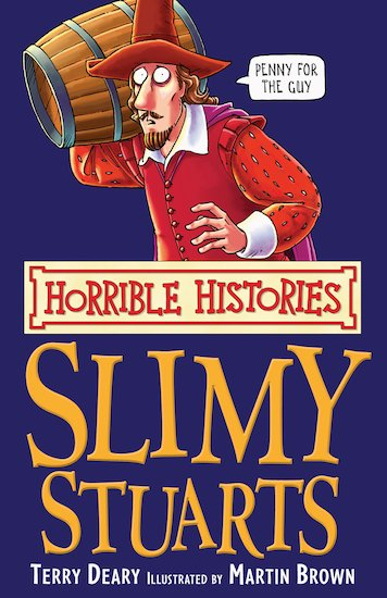 The Slimy Stuarts - Terry Deary