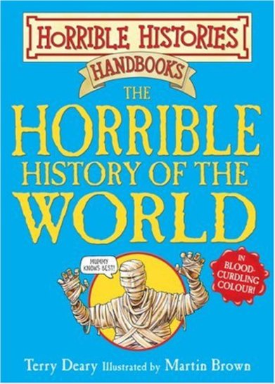 The Horrible History of the World - Terry Deary