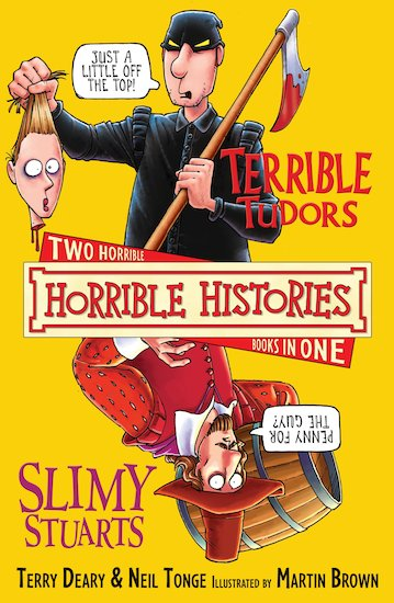 Terrible Tudors and Slimy Stuarts - Terry Deary