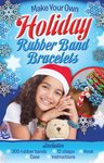 Make Your Own Holiday Rubber Band Bracelets