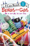 I Can Read! Splat the Cat: Up in the Air at the Fair
