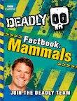 Deadly 60 Factbook: Mammals