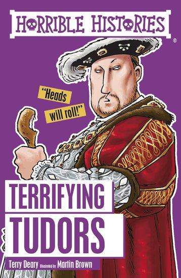 Terrifying Tudors - Terry Deary