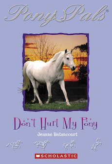Pony Pals: Don&#x27;t Hurt My Pony