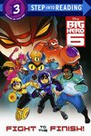 Step into Reading: Disney Big Hero 6 – Fight to the Finish!