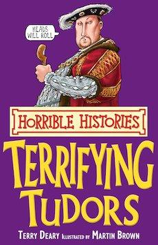 Terrifying Tudors (Classic Edition)