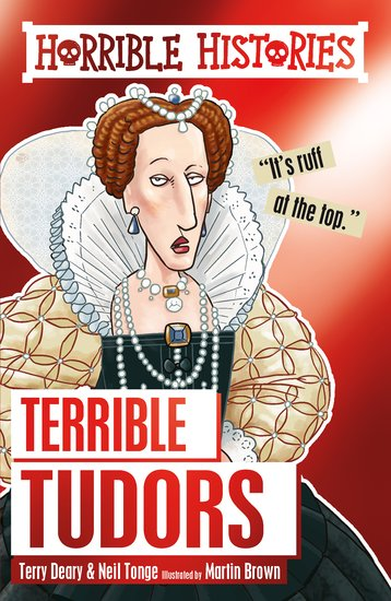 Terrible Tudors - Terry Deary