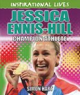 Inspirational Lives: Jessica Ennis-Hill