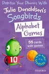 Julia Donaldson's Songbirds: Alphabet Games