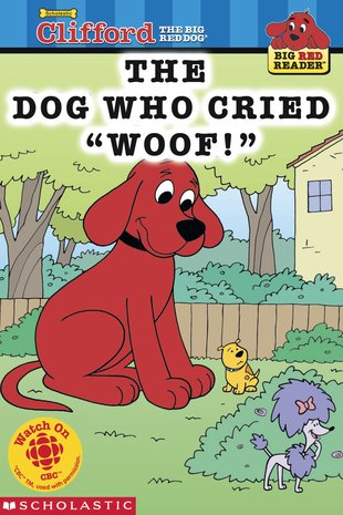 Clifford The Big Red Dog The Dog Who Cried Woof