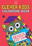Clever Kids' Colouring Book: Genius Edition