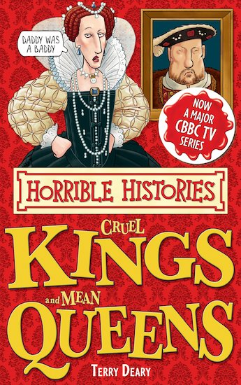 Cruel Kings and Mean Queens - Terry Deary