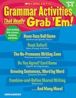 Grammar Activities That Really Grab 'Em! Grades 3-5