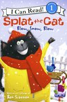 I Can Read! Splat the Cat: Blow, Snow, Blow