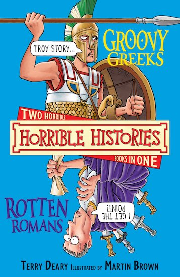 The Groovy Greeks and Rotten Romans - Terry Deary