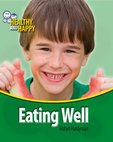 Healthy and Happy: Eating Well