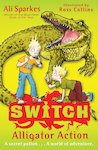SWITCH: Alligator Action