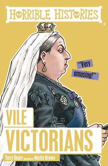 Vile Victorians - Terry Deary