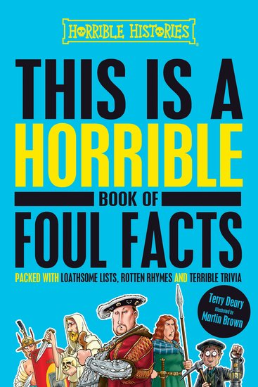 This is a Horrible Book of Foul Facts - Terry Deary