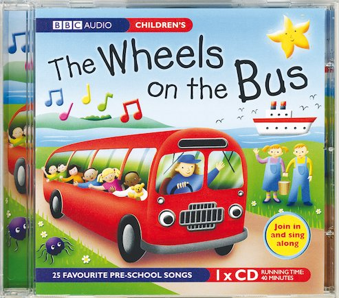 The Wheels On The Bus Go Round And Round The Wheels on the Bus Audio CD