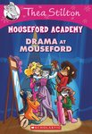 Thea Stilton: Mouseford Academy - Drama at Mouseford