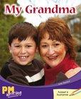 PM Writing 2: My Grandma (PM Orange/Turquoise) Levels 16, 17 x 6