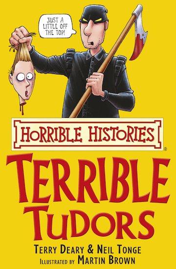 The Terrible Tudors - Terry Deary