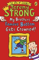 My Brother&#x27;s Famous Bottom Gets Crowned!