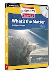 Matter and Energy - What&#x27;s the Matter? Activities CD-ROM