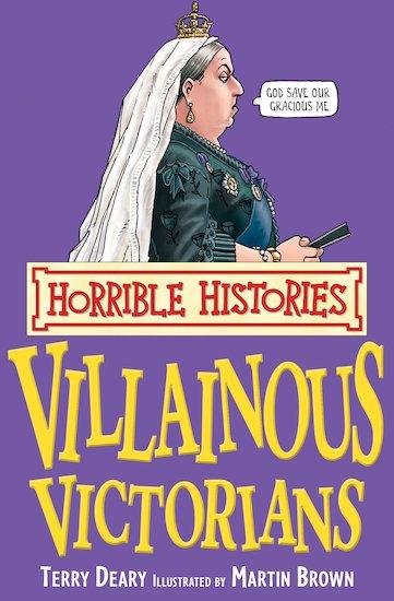 Villainous Victorians - Terry Deary