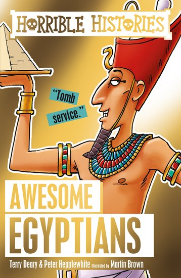 Awesome Egyptians - Terry Deary