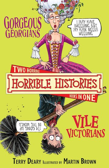 Gorgeous Georgians and Vile Victorians - Terry Deary