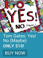 Tom Gates: Yes! (No) Maybe...