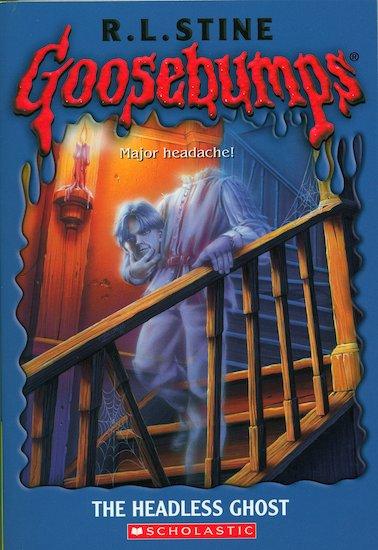 Goosebumps: The Headless Ghost - Scholastic Kids' Club  Goosebumps: The...