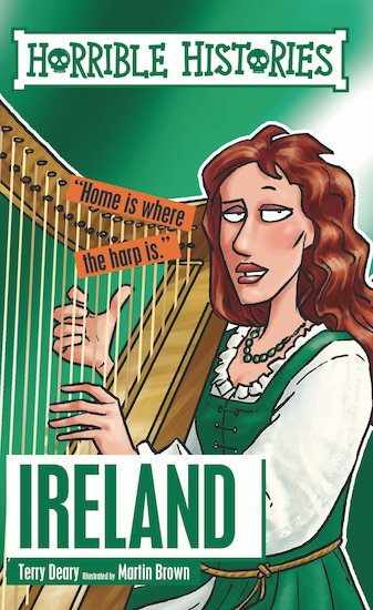 Horrible Histories: Ireland - Terry Deary